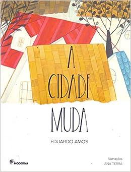 A Cidade Muda - Coleção Girassol (Em Portuguese do Brasil): Edson Gabriel Garcia: 9788516104566: Amazon.com: Books