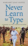 Never Learn to Type, Margaret Joan Anstee, 0470854316