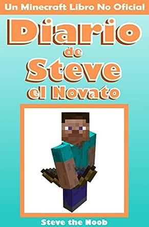 Minecraft: Diario de Steve el Novato (Un Minecraft Libro
