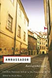 Ambassador Assignments, David Chalmer Reece, 1550410741