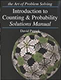 Intermediate Counting and Probability Solutions Manual, David Patrick and Naoki Sato, 1934124079