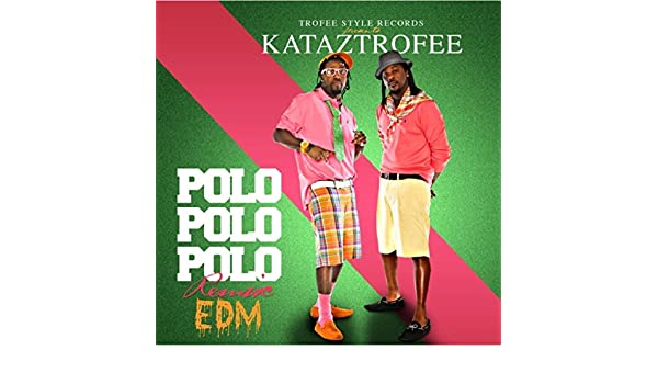 Polo Polo Polo (EDM Mix) [Explicit] by Kataztrofee on Amazon Music - Amazon.com