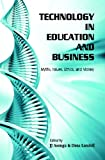Technology in Education and Business : Myths, Issues, Ethics, and Money, Dana Lundell, JJ Asongu, 0979797624