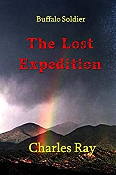 Buffalo Soldier: The Lost Expedition by [Ray, Charles]