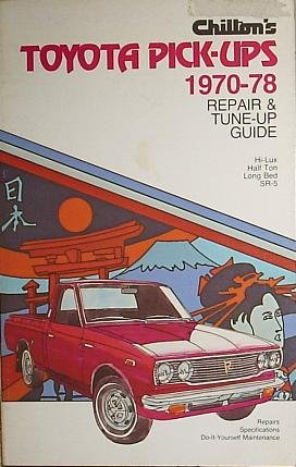 Chilton's repair and tune-up guide, Toyota pick-ups, (1972 Toyota Pickup)