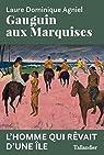 Gauguin aux Marquises par Agniel