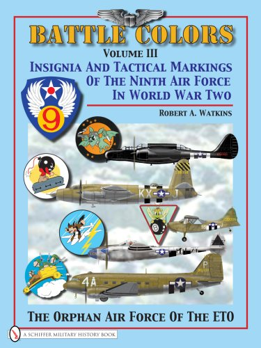Air Force Colors (Battle Colors, Vol. 3: Insignia and Tactical Markings of the Ninth Air Force in World War II)
