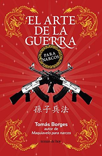 Descargar Libro El Arte De La Guerra Para Narcos Tomás Borges