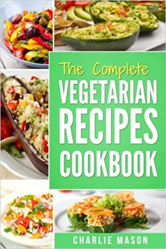 The complete vegetarian recipes cookbook kitchen vegetarian recipes the complete vegetarian recipes cookbook kitchen vegetarian recipes cookbook with low calories meals vegan healthy food vegetarian cookbook recipes forumfinder Images
