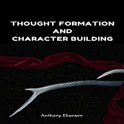 Thought Formation and Character Building