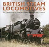 img - for British Steam Locomotives: The Steam Trains Of Great Britain Shown In 200 Photographs book / textbook / text book