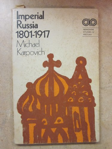 Imperial Russia, 1801-1917 (Berkshire Study in European History)