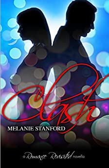 Clash: A Romance Revisited Novella by [Melanie Stanford]