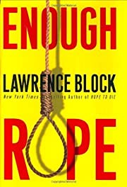 Enough Rope by Block, Lawrence(August 6,…