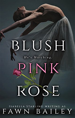 Blush Pink Rose: A Dark Captive Romance: Rose and Thorn - Dark Fawn