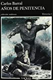 img - for Anos De Penitencia by Carlos Barral (2002-01-07) book / textbook / text book
