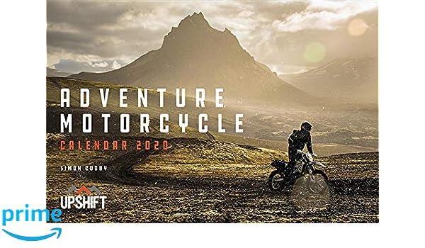 Motorcycle Calendar 2020 Adventure Motorcycle Calendar 2020: Simon Cudby, Lee Klancher