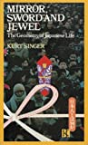 Mirror, Sword and Jewel : The Geometry of Japanese Life, Singer, Kurt, 0870114603