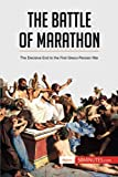img - for The Battle of Marathon: The Decisive End to the First Greco-Persian War book / textbook / text book