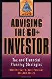 Advising the 60+ Investor: Tax and Financial Planning Strategies