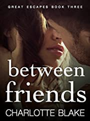 Between Friends (Great Escapes Book 3)