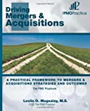 The PMO Playbook: Driving Mergers and Acquisitions, Leslie O., Leslie Magsalay, M.S, 1466266368