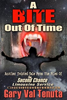 A Bite Out of Time - (A rock-n-roll vampire tale with a time travel twist) (Twisted Tales From The Files Of The Second Chance Limousine Service Book 1) by [Val Tenuta, Gary]