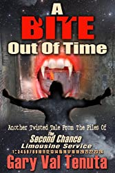 A Bite Out of Time - (A rock-n-roll vampire tale with a time travel twist) (Twisted Tales From The Files Of The Second Chance Limousine Service Book 1)