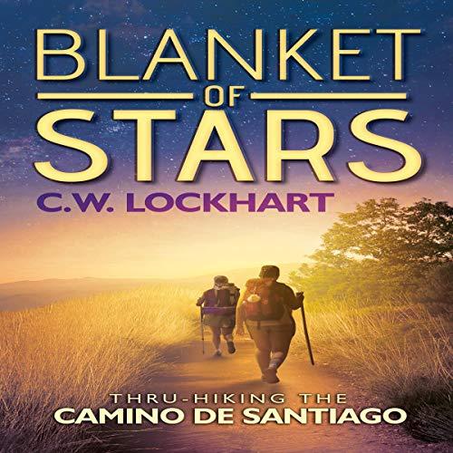 Pdf Travel Blanket of Stars: Thru-Hiking the Camino de Santiago: Travel Adventures, Volume 1