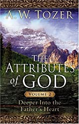 The Attributes of God Volume 2 with Study Guide: Deeper into the Father's Heart by Tozer, A. W. (2007) Paperback