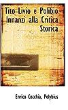 Tito Livio E Polibio Innanzi Alla Critica Storic, Enrico Cocchia Polybius, 0559856555