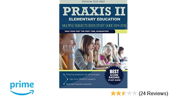 praxis ii elementary education multiple subjects 5031 study rh amazon com NREMT Study Guide Praxis II Study Material