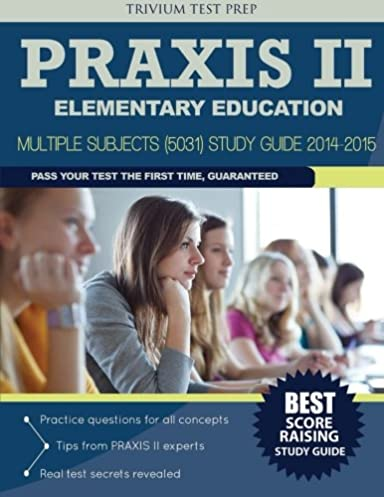 praxis ii elementary education multiple subjects 5031 study rh amazon com CPA Study Guide CBEST Study Guide