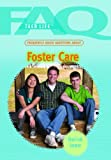 img - for Frequently Asked Questions about Foster Care (FAQ: Teen Life) book / textbook / text book