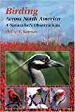img - for Birding Across North America: A Naturalist's Observations book / textbook / text book