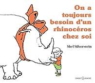 On a toujours besoin d'un rhinocéros chez soi par Shel Silverstein
