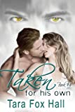 Taken For His Own, Tara Fox Hall, 1612356222