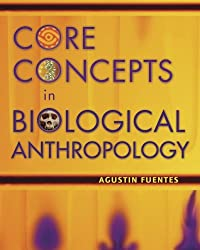 Core Concepts in Biological Anthropology