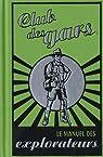 Le manuel des explorateurs par Ganeri