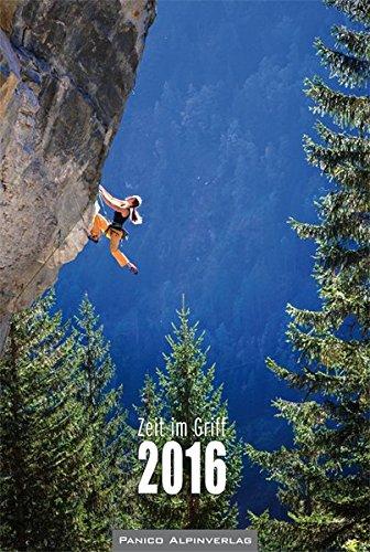 Zeit im Griff 2016: Kalender für Bergsteiger und Kletterer