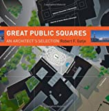 Great Public Squares, Robert E. Gatje, 0393731731