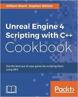 Amazon com: Unreal Engine 4 Scripting with C++ Cookbook