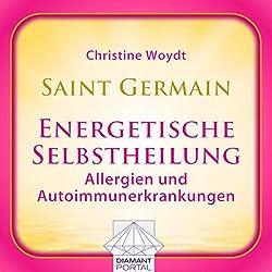 Saint Germain: Energetische Selbstheilung - Allergien und Autoimmunerkrankungen