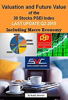 Valuation and Future Value of the  30 Stocks PSEI Index: LAST UPDATE Q2 2015 (PSEI 30 stocks index) (English Edition) de [Setianto, Buddy]