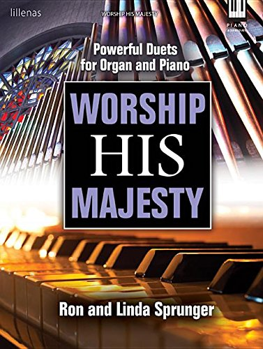 (Worship His Majesty: Powerful Duets for Organ and Piano)
