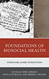 img - for Foundations of Biosocial Health: Stigma and Illness Interactions book / textbook / text book
