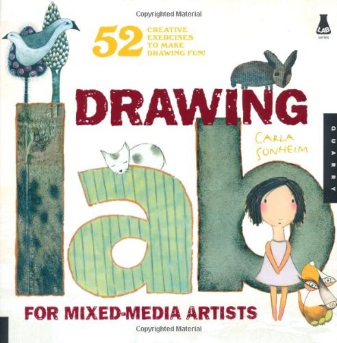 Read Online Drawing Lab for Mixed Media Artists 52 Creative Exercises to Make Drawing Fun by Sonheim, Carla [Quarry Books,2010] (Paperback) PDF