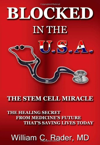 (Blocked In The USA: The Stem Cell Miracle)