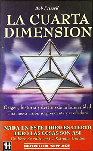 La cuarta dimension: Amazon.es: Bob Frissell: Libros