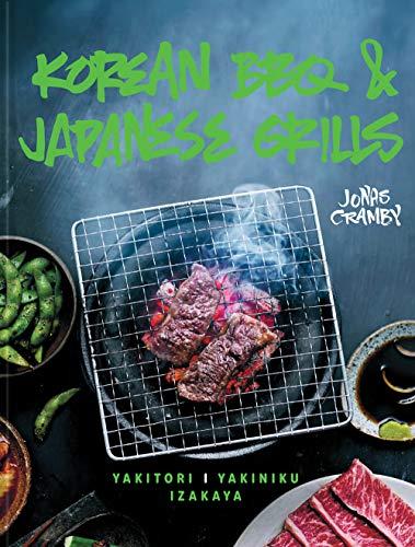 Korean BBQ & Japanese Grills: Yakitori, yakiniku, izakaya by Jonas Cramby